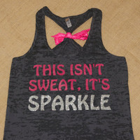 This isn't Sweat It's Sparkle Glitter by strongconfidentYOU