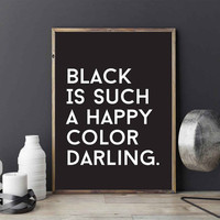"""Typography Print """"Black Is Such A Happy Color Darling"""", Wall Decor, Funny Print, Wall Art, Black and White, Typography Poster, A1 print."""
