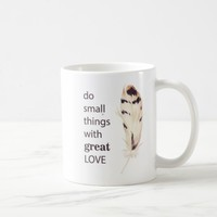 Do small things with great love motivational quote coffee mug