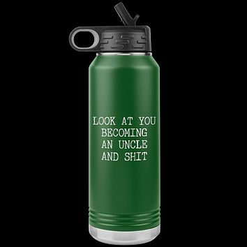 New Uncle Gift Look at You Becoming an Uncle Insulated Water Bottle Tumbler 32oz BPA Free