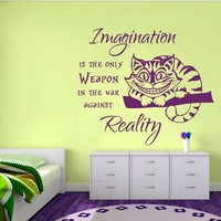 Wall Decal Cheshire Cat Alice in Wonderland Wall Sticker Imagination is the only Weapon Nursery Kids Living Vinyl Sticker M-63