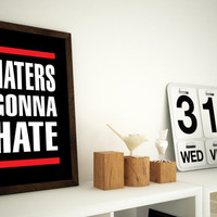 Haters gonna hate typography print -  11x14 or 12x16 Print (A3)