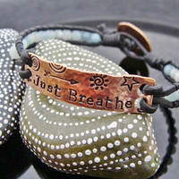"""SALE D2E single wrap hand woven amazonite with penny button clasp, hammered and hand stamped """"Just Breathe"""" Copper bar"""