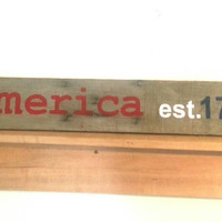 America est. 1776 Sign on Rustic,  Reclaimed Barn Wood, Patriotic, Revolutionary war, independence, liberty, 4th of July, Americana