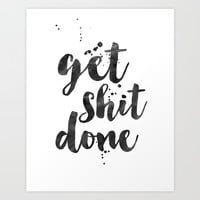 GET SHIT DONE, Motivational Poster,Motivational Quote,Office Wall Art,Office Sign,Printable Wall Art Art Print by Printable Aleks