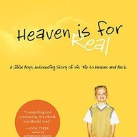 Heaven is for Real A Little Boys Astounding Story of His Trip to Heaven and Back by Todd Burpo, Lynn Vincent [Tomas Nelson,2010] (Paperback)