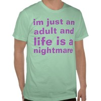 adult life tee shirts from Zazzle.com