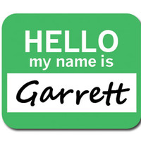 Garrett Hello My Name Is Mouse Pad