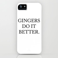 Gingers Do It Better iPhone & iPod Case by Good Sense