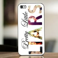 Pretty Little Liars - cover case for iPhone 4|4S|5|5C|5S|6|6 Plus Note 2|3 Samsung Galaxy s3|s4|s5 Htc One M7|M8