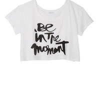 Be In The Moment Crop Tee - White
