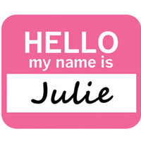 Julie Hello My Name Is Mouse Pad