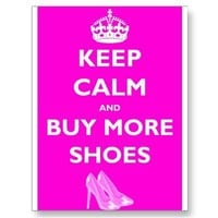 KEEP-CALM-AND-BUY-MORE-SHOES POSTCARDS from Zazzle.com