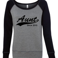 Aunt Since 2013 Shirt. Show That Special Someone You Care With This Shirt. Makes A Great Gift. Bella Ladies' Wideneck Sweatshirt -7501