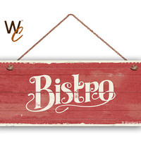 "Bistro Sign, French Cafe 6""x14"" Sign, Red Rustic Style Kitchen Sign, Housewarming Gift, Dining Sign, Made To Order"