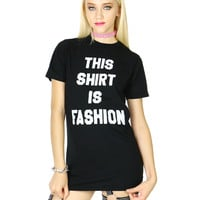 THIS SHIRT IS FASHION TEE