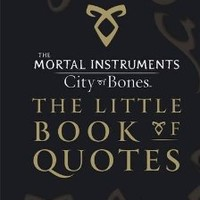 City of Bones - The Little Book of Quotes (Mortal Instruments) Hardcover – June 28, 2013
