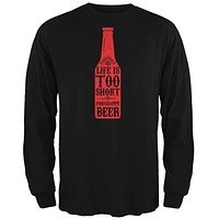 Life's Too Short For Crappy Beer Black Adult Long Sleeve T-Shirt