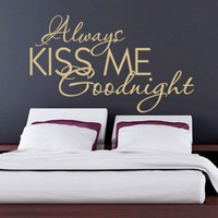 Wall Decal - Always Kiss Me decal for housewares