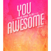 You Were Made to be Awesome, Original Art Print, 8x10, Inspirational Quote, Kid President