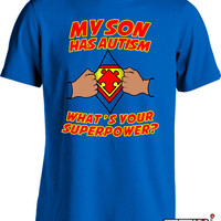 Autism Awareness T Shirt My Son Has Autism What's Your Superpower Shirt Autistic T Shirt Autism Spectrum Advocate Mens Tee MD-352D