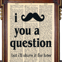 I MUSTACHE YOU a Question Upcycled Art Print by TreasuresByUs