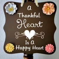 Thanksgiving Sign - Thankful Heart Is A Happy Heart - Beautiful Wall Decor & Hostess Gift - Use All Year Round - We Create Custom Signs Too!