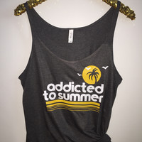 Addicted to Summer - Slouchy Relaxed Fit Tank - Ruffles with Love - Fashion Tee - Graphic Tee - Workout Tank