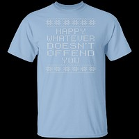 Happy Whatever Doesn't Offend You T-Shirt