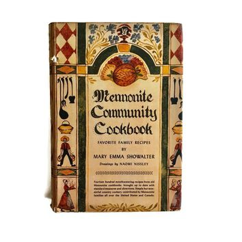 Vintage Cookbook Mennonite Community Cookbook, Regional Cooking, Pennsylvania Cook Book, Famiy Recipes, Illustrated Cookbook Country Cookery