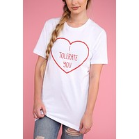 I Tolerate You White Graphic Unisex Tee