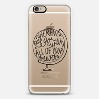 Go With All of Your Heart iPhone 6 case by BySamantha \ Samantha Ranlet | Casetify