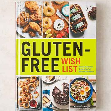 Gluten-Free Wish List: Sweet And Savory Treats You've Missed The Most By Jeanne Sauvage