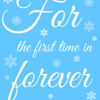 For The First Time In Forever Frozen Typography Photo, Poster or Canvas Print Wall Decor Snowflakes Teal Turquoise Blue White