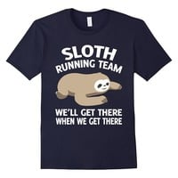 Sloth running team We'll get there when we get there T-shirt