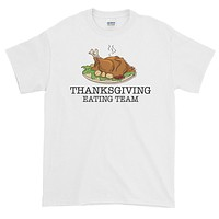 Thanksgiving Eating Team Short sleeve t-shirt