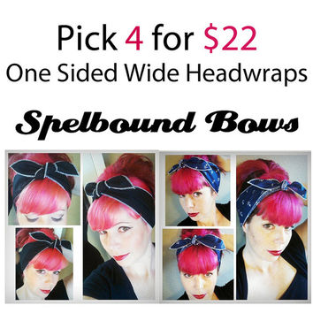 PICK 4 for 22 Vintage Style One Sided Wide Headwraps Bandana Hair Big Bow Tie 1940s 1950s Vintage Style