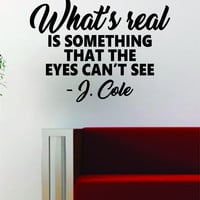 J Cole What's Real Quote Decal Sticker Wall Vinyl Art Music Lyrics Home Decor Rap Hip Hop