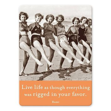 Live Life As Though Everything Was Rigged In Your Favor Rectangle Magnet