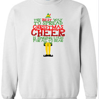 Buddy The Elf Sweater The Best Way To Spread Christmas Cheer Hoodie Santa Claus Holiday Season ugly sweater shirt Mens Ladies hoodie DT-647s