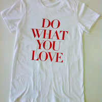 Graphic Tee - Do What You Love