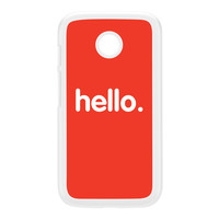 Hello White Hard Plastic Case for Moto E by textGuy