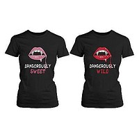 Best Friend Dangerously Sweet and Wild Best Friends Matching BFF Shirt