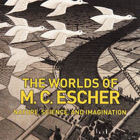 The Worlds of M.C. Escher: Nature, Science, and Imagination Exhibition Catalogue