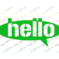 Hello Talk Bubble Vinyl Decal, Available in Any Color or Size, Custom Shapes Available by Request