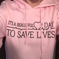 """It's a beautiful day to save lives""Ladies Hoodies Pink Hats [9600582095]"