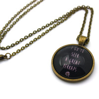 Looking for Alaska, I Go To Seek A Great Perhaps, John Green Quote Necklace