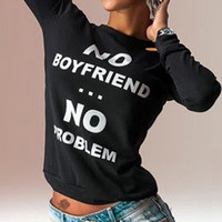"""NO BOYFRIEND NO PROBLEM"" Sweatshirt"
