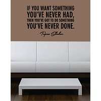 Tupac If You Want Something Decal Quote Sticker Wall Vinyl Art Decor