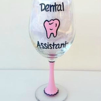 Dental Assistant hand-painted wine glass